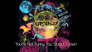 Watch Audiostrobelight Youre Not Funny You Stupid Clown video