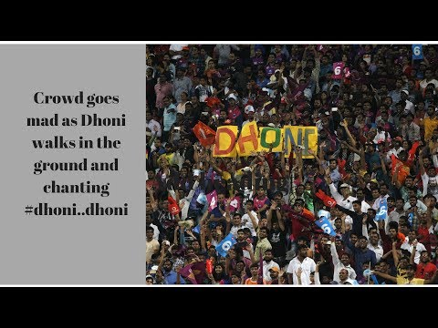 Crowd chanting Dhoni dhoni
