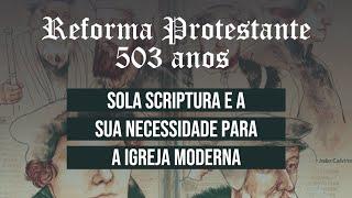 Sola scriptura e a sua necessidade para a igreja moderna - Evang. Evanilson - 11/10/2020