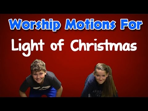 Light of Christmas By Owl City & Toby Mac Kids Worship Motions