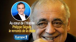 Au cœur de l'histoire: Philippe Séguin, le remords de la droite (Franck Ferrand)