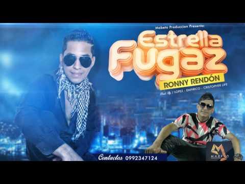 ESTRELLA FUGAZ  -  RONNY RENDON // (MABETO PRODUCCION)