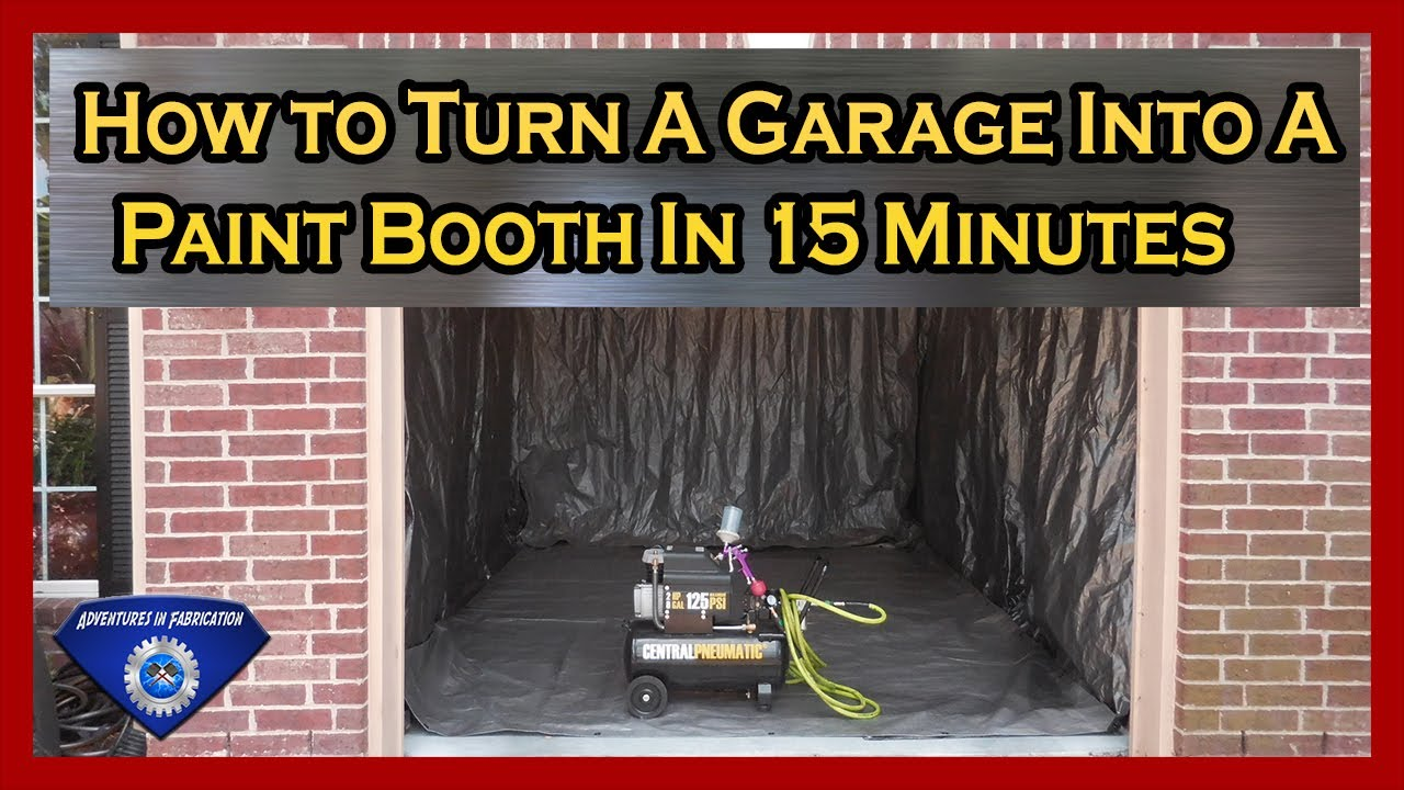 Home Paint Booth In 15 Minutes Youtube