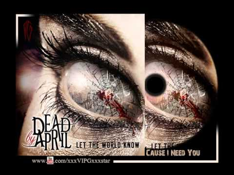 Dead By April - Cause I Need You