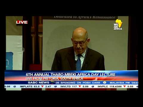 Dr Mohamed ElBaradei : 6th Annual Thabo Mbeki Africa Day lecture