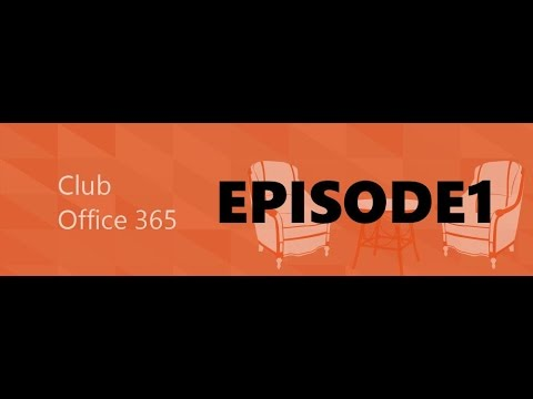 CO365-001 ClubOffice 365 mit Exchange vs. Yammer Groups und Office 365 Video