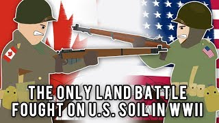The Only Land Battle Fought on U.S. soil in WWII (Strange Stories)