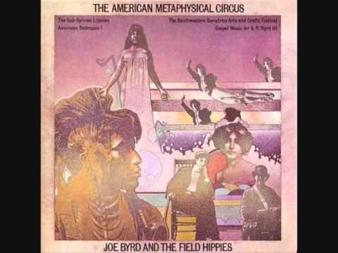 Joe Byrd And the Field Hippies (Usa, 1969) - The American Metaphysical Circus