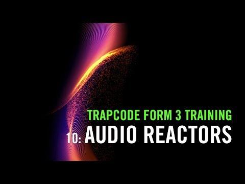 Trapcode Form 3 Training | 10: Audio Reactors