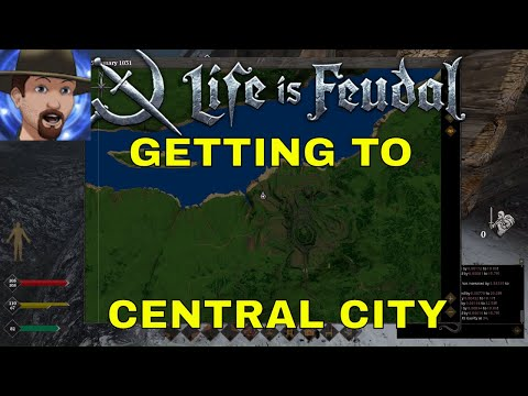 HOW TO GET TO CENTRAL CITY- SOLO LIFE IS FEUDAL MMO #6