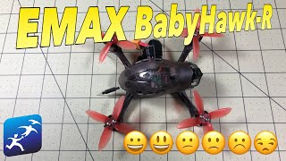 EMAX drones don't like me… EMAX BabyHawk-R Review and First Flights