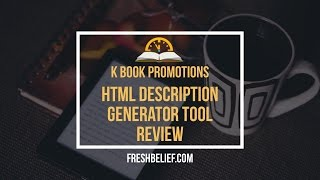 K Book Promotions HTML Description Generator Tool Review 2016