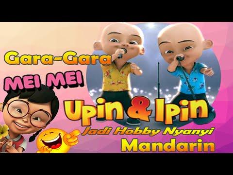 gara-gara-meimei-upin-ipin-jadi-hobby-nyanyi-mandarin