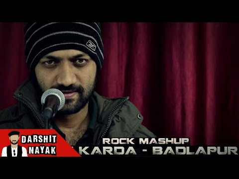 Jee Karda | Badlapur | Rock Mashup | Cover by...