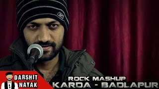 Jee Karda | Badlapur | Rock Mashup | Cover by Darshit Nayak