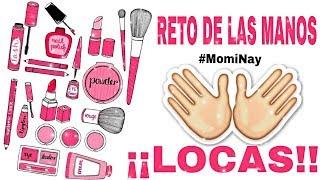 ¡¡RETO MANOS LOCAS!!|MomiNay|Maquillaje|