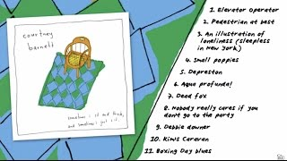 Courtney Barnett - Sometimes I Sit And Think, And Sometimes I Just Sit (Official Full Album Stream)