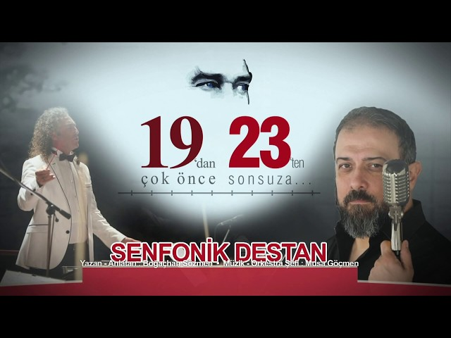 19'dan Çok Önce, 23'ten Sonsuza - Senfonik Destan