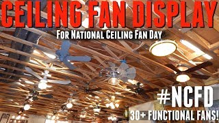 Ceiling Fan Display - More Fans Added! | #NCFD 2018