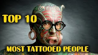 Video Top 10 Most Tattooed People In The World download MP3, 3GP, MP4, WEBM, AVI, FLV Juli 2018