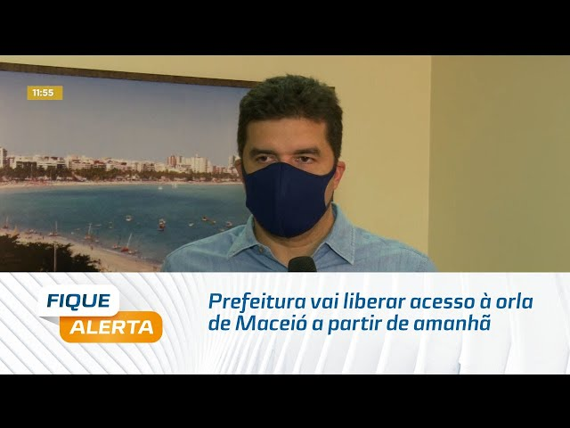 Prefeitura vai liberar acesso à orla de Maceió a partir de amanhã