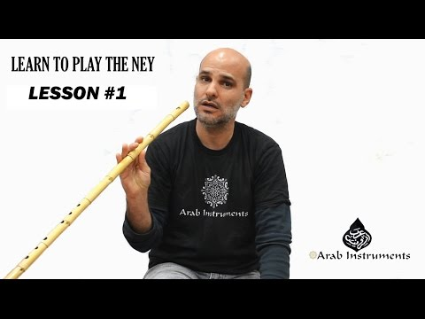 Learn to Play The Ney  - Nay Tutorial - Ney Lesson #1