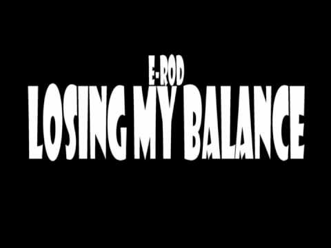 Losing My Balance- E-Rod