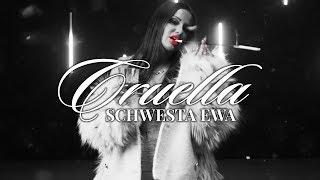 SCHWESTA EWA - CRUELLA (Official Video)