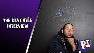 DEVONTÉE TALKS MUSIC, SPORTS & MORE (PTW)