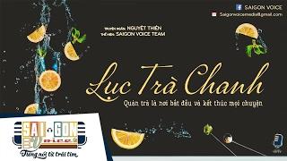 Truyện ngắn: Lục trà chanh (SaiGonVoice - 56)