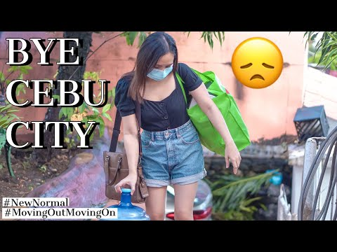MOVING OUT & MOVING ON (BYE CEBU CITY)