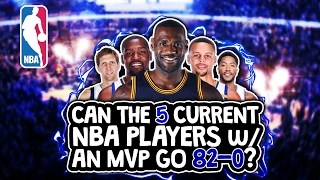 Can The 5 Current NBA Players with an MVP go 82-0?