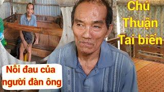 Thăm Chú Thuận tai biến Cô đơn 1 mình ( phần 2)