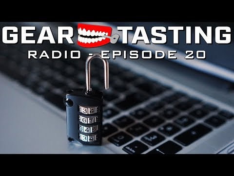 Do's and Don'ts for Your Digital Life - Gear Tasting Radio 20