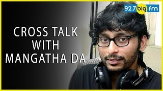 RJ பாலாஜி -  CROSS TALK WITH BALAJI - MANGATHA DA