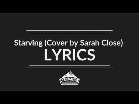 Sarah Close - Starving (Cover) | LYRICS