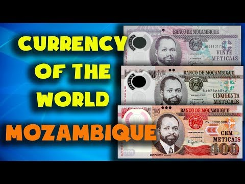 Currency of the world - Mozambique. Mozambican metical. Exchange rates Mozambique