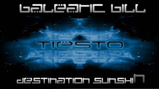 Balearic Bill - Destination Sunshine (DJ Tiesto Power Mix) [HD]