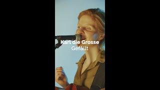 Karl die Grosse - Gefällt (Official Musicvideo)