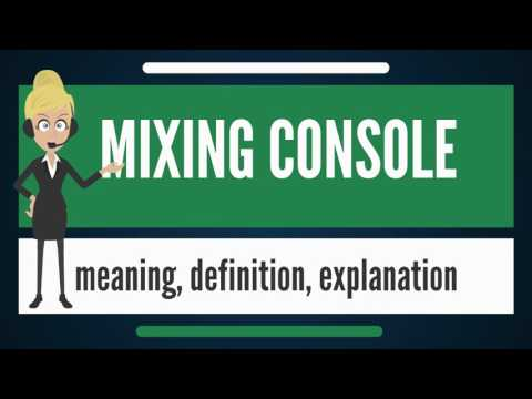 What is MIXING CONSOLE? What does MIXING CONSOLE mean? MIXING CONSOLE meaning & explanation