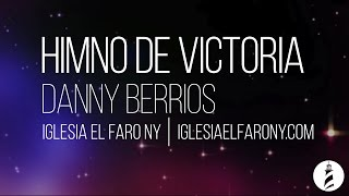 Himno de Victoria Danny Berrios LETRA LYRICS