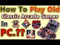 How To Play Old Arcade Games On PC | 8 Bit Games | 16 Bit games | 32 Bit Games | In Hindi/Urdu |