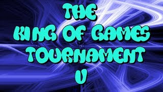 The King of Games Tournament V - Trailer