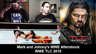 Mark and Johnny's WWE Aftershock WWE TLC 2015