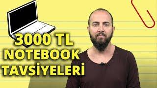 3000 TL notebook tavsiyeleri