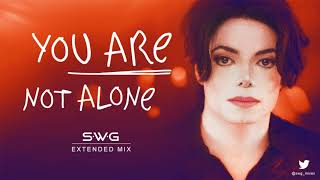 YOU ARE NOT ALONE (SWG Extended Mix) - MICHAEL JACKSON (History)