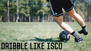 How To Dribble Like Isco | 5 Easy Dribbling Moves To Beat A Defender