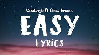 Cover images DaniLeigh - Easy (Lyrics) ft. Chris Brown