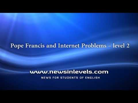 Pope Francis and Internet Problems – level 2
