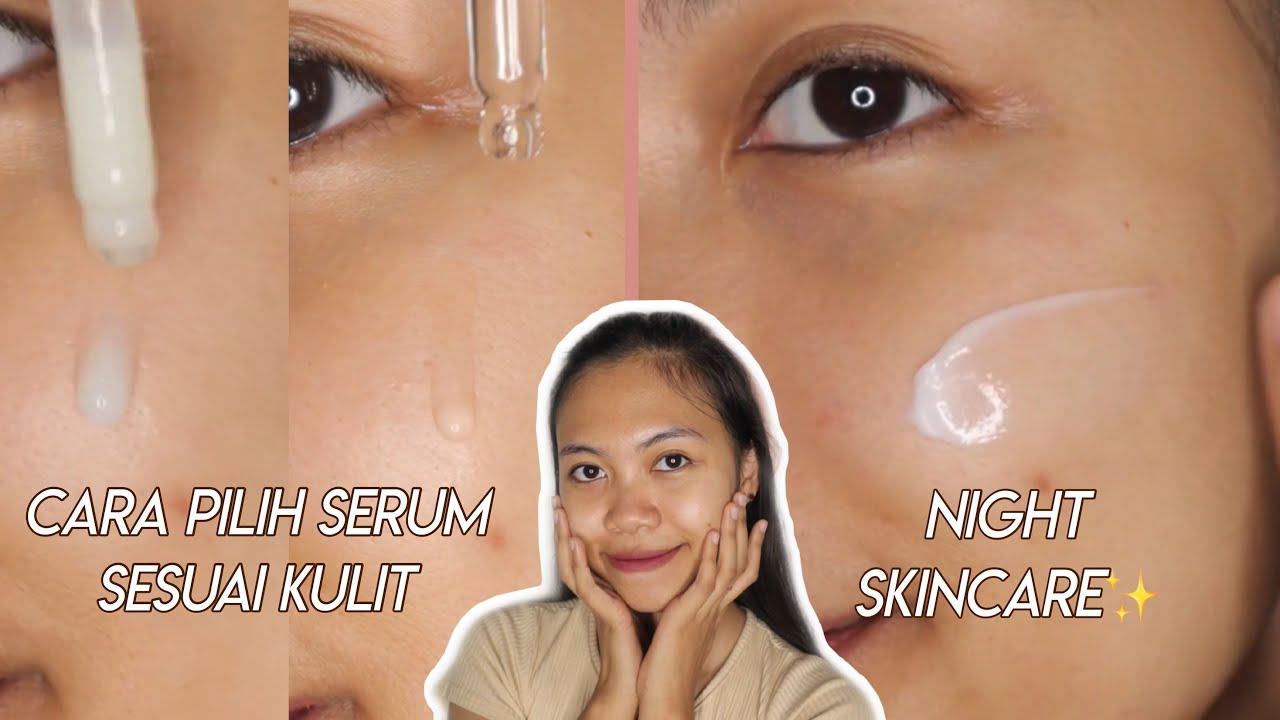 cara pilih serum biar glowing + skincare malam (night/p.m)  | blackxugar